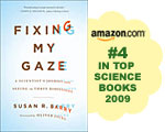 Fixing My Gaze: A Scientist's Journey into Seeing in Three Dimensions, Sue Barry